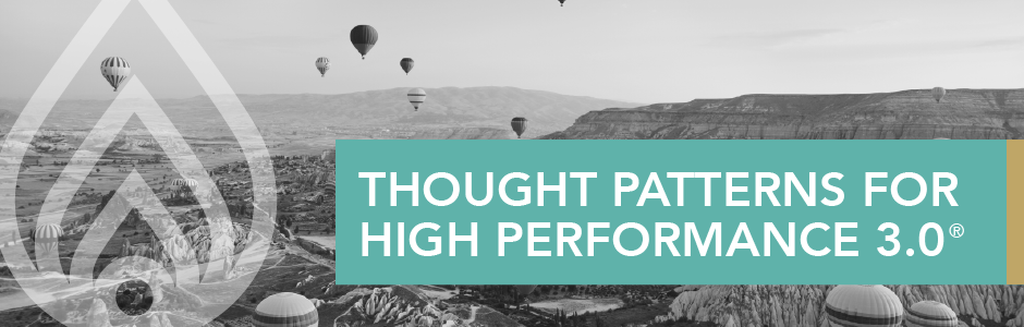 Thought Patterns for High Performance 3.0®