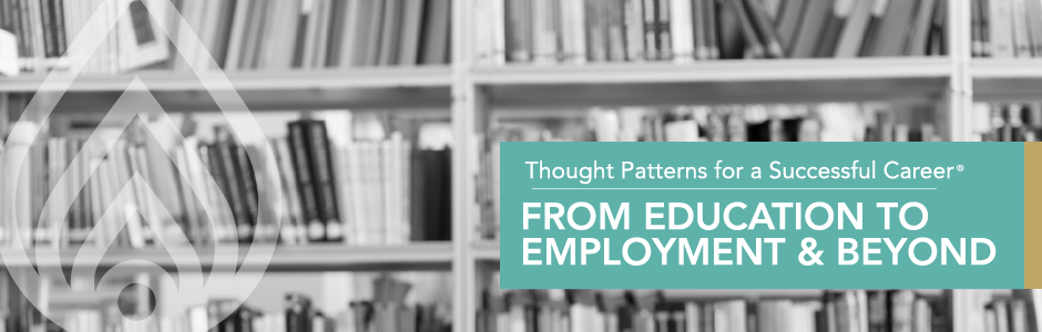 Thought Patterns for a Successful Career® – From Education to Employment and Beyond